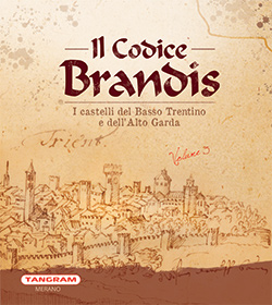 Codice Brandis vol. 3 - I castelli del Basso Trentino e dell'Alto Garda