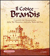 Codice Brandis vol.1 I castelli del Burgraviato, della Val Venosta e dell'alta Valle dell'Inn