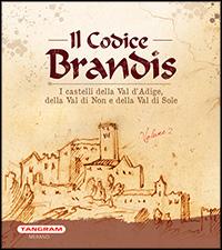 Codice Brandis vol. 2 I castelli della Val d'Adige, della Val di Non e della Val di Sole