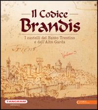 Codice Brandis vol. 3 I castelli del Basso Trentino e dell'Alto Garda